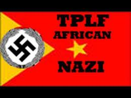 TPLF african Nazi