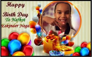 Happy Burthday to Nafkot Eskindr Nega